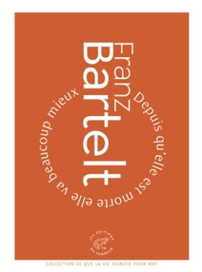 Depuis qu'elle est morte, elle va beaucoup mieux de Franz Bartelt