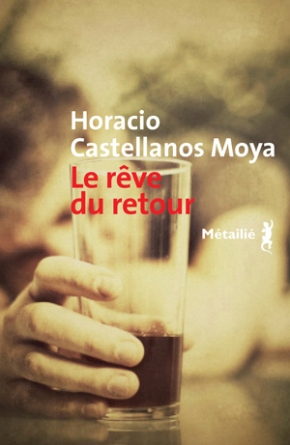 Le rêve du retour de Horacio Castellanos Moya