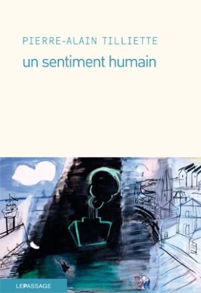 Un sentiment humain de Pierre-Alain Tilliette
