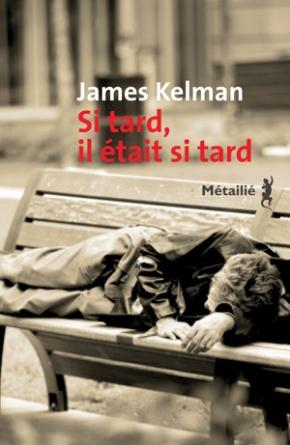 Si tard, il était si tard de James Kelman