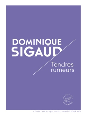 Tendres rumeurs de Dominique Sigaud