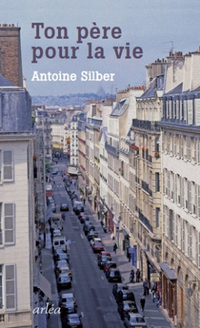 Ton père pour la vie d'Antoine Silber